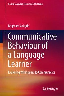 Communicative Behaviour of a Language Learner (eBook, PDF) - Galajda, Dagmara