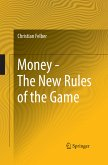 Money - The New Rules of the Game (eBook, PDF)