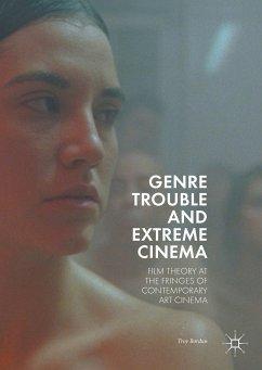 Genre Trouble and Extreme Cinema (eBook, PDF) - Bordun, Troy