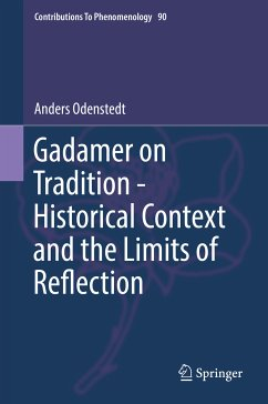 Gadamer on Tradition - Historical Context and the Limits of Reflection (eBook, PDF) - Odenstedt, Anders