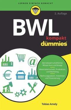 BWL kompakt für Dummies (eBook, ePUB) - Amely, Tobias