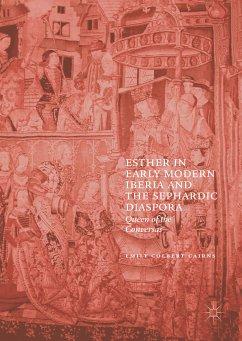 Esther in Early Modern Iberia and the Sephardic Diaspora (eBook, PDF) - Colbert Cairns, Emily