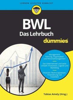 BWL für Dummies. Das Lehrbuch (eBook, ePUB) - Stein, Volker; Amely, Tobias; Krauleidis, Raymund; Lauer, Thomas; Deseniss, Alexander; Griga, Michael