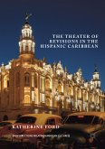 The Theater of Revisions in the Hispanic Caribbean (eBook, PDF)