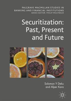 Securitization: Past, Present and Future (eBook, PDF) - Deku, Solomon Y; Kara, Alper
