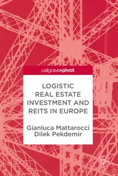 Logistic Real Estate Investment and REITs in Europe (eBook, PDF) - Mattarocci, Gianluca; Pekdemir, Dilek
