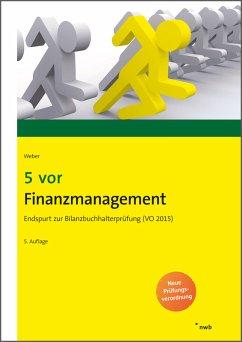 5 vor Finanzmanagement (eBook, ePUB) - Weber, Martin