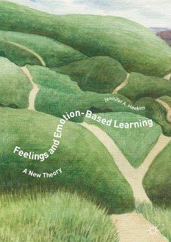 Feelings and Emotion-Based Learning (eBook, PDF) - Hawkins, Jennifer A.