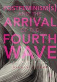 Postfeminism(s) and the Arrival of the Fourth Wave (eBook, PDF)
