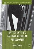 Wittgenstein's Anthropological Philosophy (eBook, PDF)