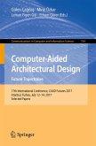 Computer-Aided Architectural Design. Future Trajectories (eBook, PDF)