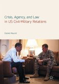 Crisis, Agency, and Law in US Civil-Military Relations (eBook, PDF)