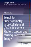 Search for Supersymmetry in pp Collisions at vs = 8 TeV with a Photon, Lepton, and Missing Transverse Energy (eBook, PDF)