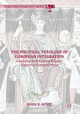 The Political Theology of European Integration (eBook, PDF)