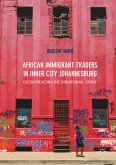 African Immigrant Traders in Inner City Johannesburg (eBook, PDF)