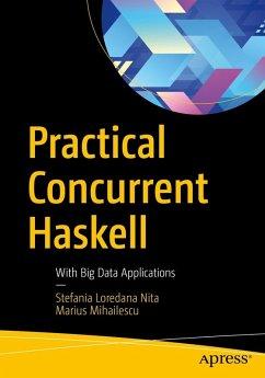 Practical Concurrent Haskell (eBook, PDF) - Mihailescu, Marius; Nita, Stefania Loredana