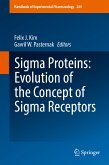 Sigma Proteins: Evolution of the Concept of Sigma Receptors (eBook, PDF)