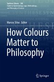 How Colours Matter to Philosophy (eBook, PDF)