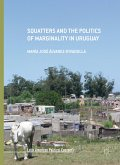 Squatters and the Politics of Marginality in Uruguay (eBook, PDF)