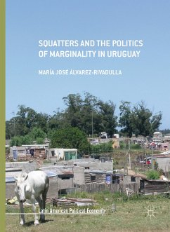 Squatters and the Politics of Marginality in Uruguay (eBook, PDF) - Álvarez-Rivadulla, María José