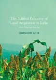The Political Economy of Land Acquisition in India (eBook, PDF)