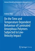On the Time and Temperature Dependent Behaviour of Laminated Amorphous Polymers Subjected to Low-Velocity Impact (eBook, PDF)