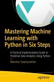 Mastering Machine Learning with Python in Six Steps (eBook, PDF)