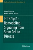 TCTP/tpt1 - Remodeling Signaling from Stem Cell to Disease (eBook, PDF)