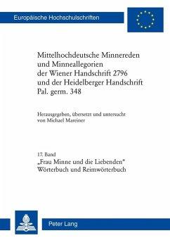 Mittelhochdeutsche Minnereden und Minneallegorien der Wiener Handschrift 2796 und der Heidelberger Handschrift Pal. germ. 348 (eBook, ePUB)