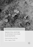Producing History in Spanish Civil War Exhumations (eBook, PDF)