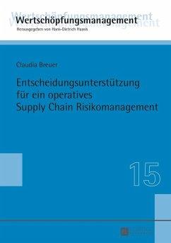 Entscheidungsunterstuetzung fuer ein operatives Supply Chain Risikomanagement (eBook, ePUB) - Breuer, Claudia