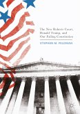 The New Roberts Court, Donald Trump, and Our Failing Constitution (eBook, PDF)