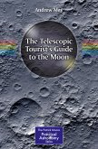 The Telescopic Tourist's Guide to the Moon (eBook, PDF)