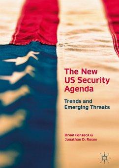 The New US Security Agenda (eBook, PDF) - Fonseca, Brian; Rosen, Jonathan D.