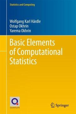 Basic Elements of Computational Statistics (eBook, PDF) - Härdle, Wolfgang Karl; Okhrin, Ostap; Okhrin, Yarema