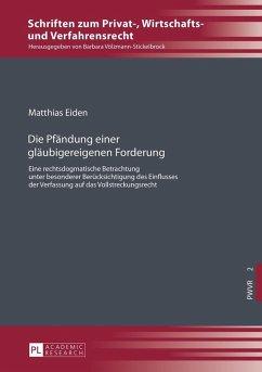 Die Pfaendung einer glaeubigereigenen Forderung (eBook, ePUB) - Eiden, Matthias