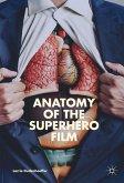 Anatomy of the Superhero Film (eBook, PDF)