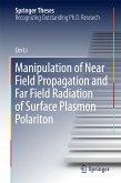 Manipulation of Near Field Propagation and Far Field Radiation of Surface Plasmon Polariton (eBook, PDF)