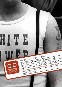 Music, Youth and International Links in Post-War British Fascism (eBook, PDF) - Shaffer, Ryan