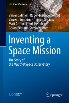 Inventing a Space Mission (eBook, PDF) - Minier, Vincent; Bonnet, Roger-Maurice; Bontems, Vincent; de Graauw, Thijs; Griffin, Matt; Helmich, Frank; Pilbratt, Göran; Volonte, Sergio