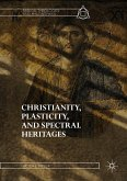 Christianity, Plasticity, and Spectral Heritages (eBook, PDF)