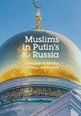 Muslims in Putin's Russia (eBook, PDF)
