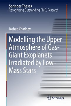 Modelling the Upper Atmosphere of Gas-Giant Exoplanets Irradiated by Low-Mass Stars (eBook, PDF) - Chadney, Joshua