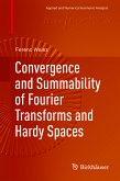 Convergence and Summability of Fourier Transforms and Hardy Spaces (eBook, PDF)