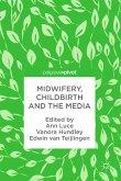 Midwifery, Childbirth and the Media (eBook, PDF)
