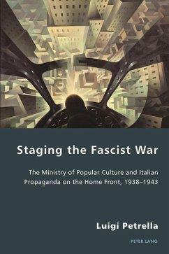 Staging the Fascist War (eBook, PDF) - Petrella, Luigi