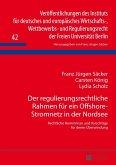 Der regulierungsrechtliche Rahmen fuer ein Offshore-Stromnetz in der Nordsee (eBook, ePUB)