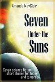 Seven Under the Suns (Seven Science Fiction Shorts, #1) (eBook, ePUB)
