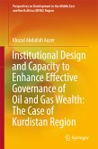Institutional Design and Capacity to Enhance Effective Governance of Oil and Gas Wealth: The Case of Kurdistan Region (eBook, PDF)