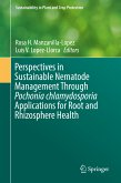 Perspectives in Sustainable Nematode Management Through Pochonia chlamydosporia Applications for Root and Rhizosphere Health (eBook, PDF)